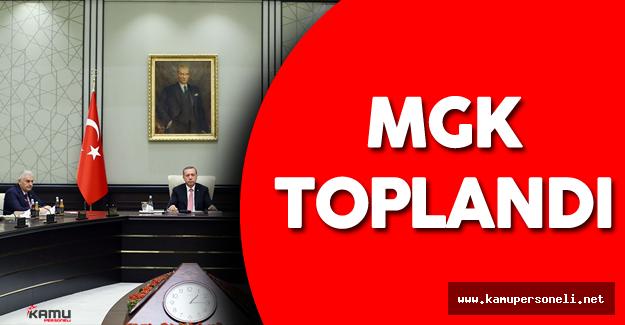 MGK Toplantısı Cumhurbaşkanı Erdoğan'ın Liderliğinde Başladı !