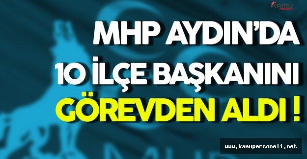 MHP 10 İlçe Başkanını Görevden Aldı