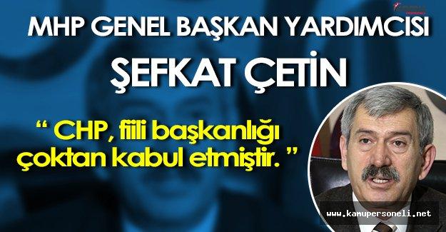 """MHP Genel Başkan Yardımcısı: """" CHP, Fiili Başkanlığı Çoktan Kabullenmiştir. """""""