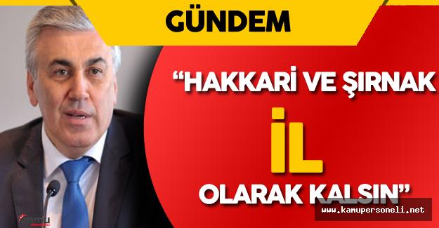 """MHP Genel Başkan Yardımcısı: """" Hakkari ve Şırnak İl Olarak Kalsın"""""""