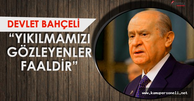 """MHP Genel Başkanı :"""" İktidar Hırsı Uğruna İnsanlıktan Çıkanlar..."""""""