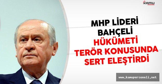 MHP Lideri Bahçeli Hükümeti Terör Konusunda Eleştirdi