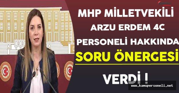 MHP Milletvekili Arzu Erdem 4/C'li Personeller İle İlgili Soru Önergesi Verdi