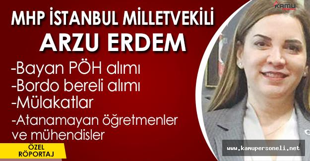 MHP Milletvekili Arzu Erdem ile Özel Röportaj (Memur alımları, Atanamayanlar, Mülakatlar ve daha fazlası)