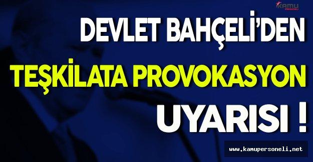MHP Teşkilatına Provokasyon Uyarısı Yapıldı