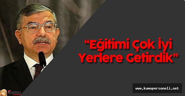 """Milli Eğitim Bakanı: """"Türkiye'nin Eğitimini Çok İyi Yerlere Getirdik"""""""