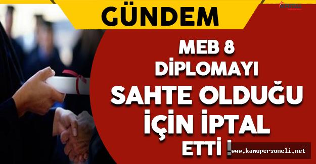 Milli Eğitim Bakanlığı 8 Diplomayı İptal Etti !