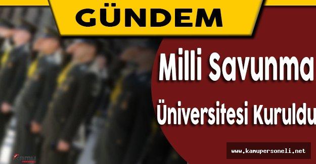 Milli Savunma Bakanlığı'na Bağlı Yeni Bir Üniversite Kuruldu