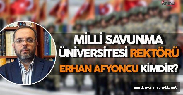 Milli Savunma Üniversitesi Yeni Rektörü Erhan Afyoncu Kimdir ?