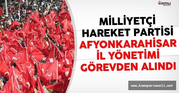 Milliyetçi Hareket Partisi Afyonkarahisar İl Yönetimi Görevden Alındı