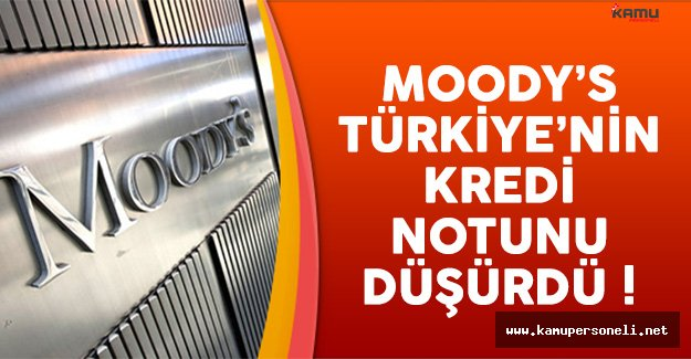 Moody's Türkiye'nin Kredi Notunu Geriye Çekti