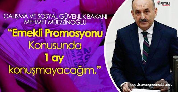 """Müezzinoğlu : """" Emekli Promosyonu Konusunda 1 Ay Konuşmayacağım"""""""