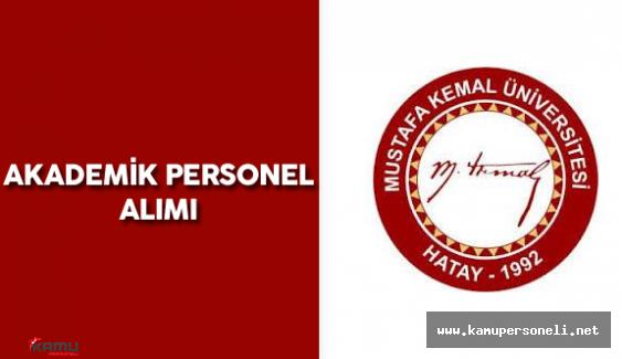 Mustafa Kemal Üniversitesi Akademik Personel Alımı Yapacak
