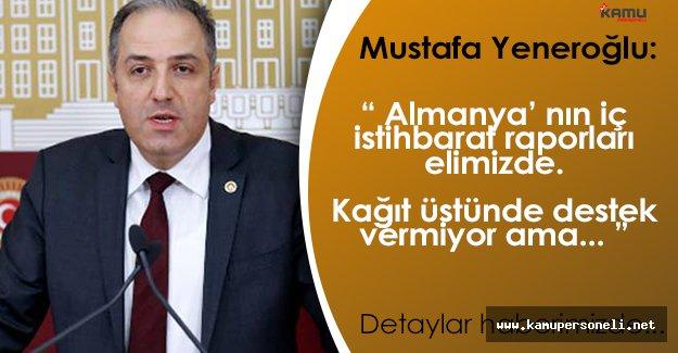 """Mustafa Yeneroğlu: """"Almanyanın iç istihbarat raporları elimizde, PKK militan topluyor."""""""