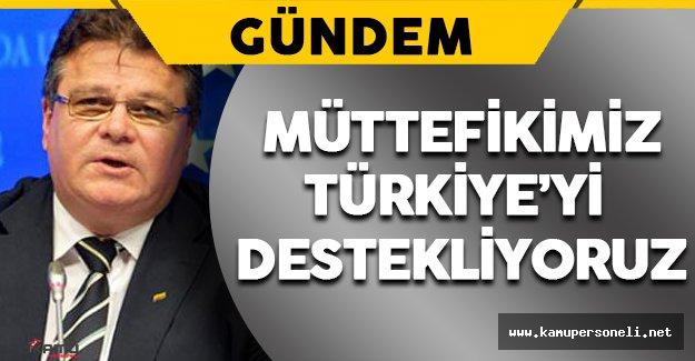 """""""Müttefikimiz Türkiye'yi Destekliyoruz"""""""