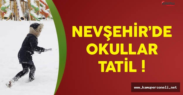 Nevşehir'de Okullar Kar Nedeniyle Tatil Edildi
