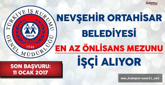 Nevşehir Ortahisar Belediyesi En Az Önlisans Mezunu İşçi Alıyor