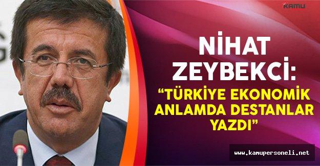Nihat Zeybekci: Türkiye Ekonomik Anlamda Destanlar Yazdı