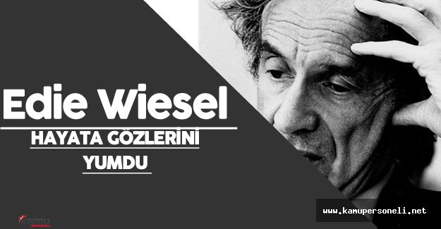 Nobel Ödüllü Yazar Edie Wiesel  Hayatını Kaybetti ( Edie Wiesel  Kimdir?)
