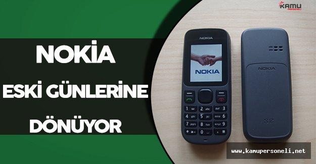 Nokia Eski Günlerine Geri Dönüyor