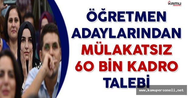 Öğretmen Adaylarından Mülakatsız 60 Bin Kadro Talebi