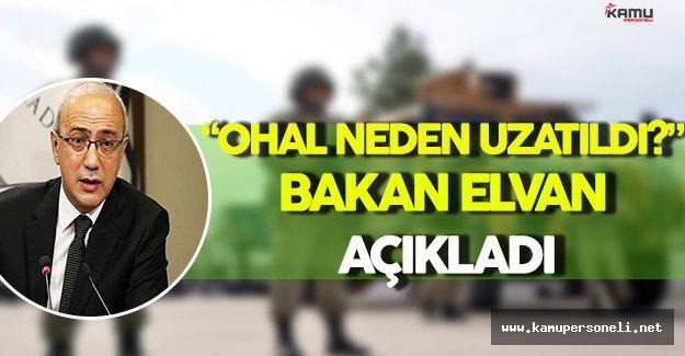 """""""OHAL Neden Uzatıldı?"""" Bakan Elvan Açıkladı"""