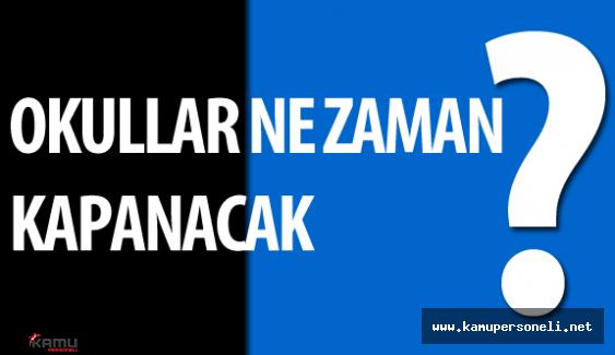 Okullar Ne Zaman Kapanacak? ( Bu sene okullar yaz tatiline geç girecek)