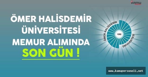Ömer Halisdemir Üniversitesi Memur Alımında Son Gün !
