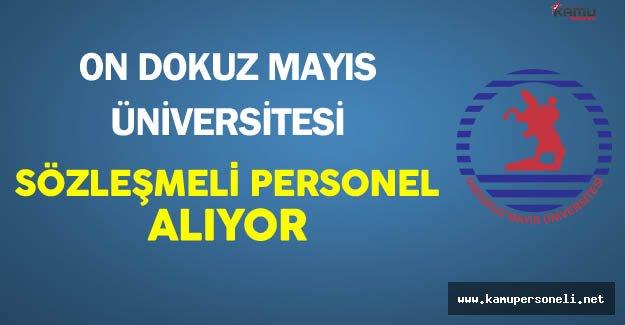On Dokuz Mayıs Üniversitesi Sözleşmeli Personel Alıyor