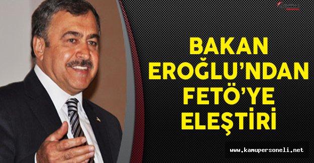 Orman ve Su İşleri Bakanı Eroğlu FETÖ'yü Eleştirdi