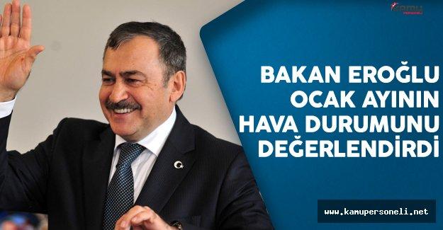 Orman Ve Su İşleri Bakanı Veysel Eroğlu Ocak Ayının Hava Durumuna İlişkin Açıklamalarda Bulundu