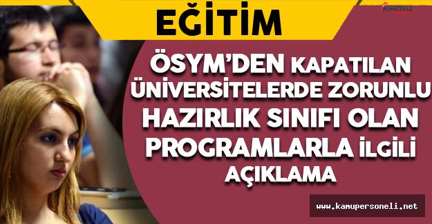 ÖSYM'den Kapatılan Üniversitelerde Zorunlu Hazırlık Sınıfı Olan Programlarla İlgili Açıklama