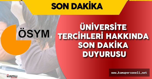 ÖSYM'den Üniversite Tercihleri Hakkında Son Dakika Duyurusu !