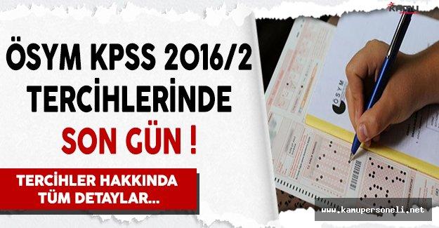 ÖSYM KPSS 2016/2 Tercihlerinde Son Gün