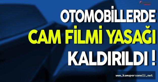 Otomobillerde Cam Filmi Yasağı Kaldırıldı!