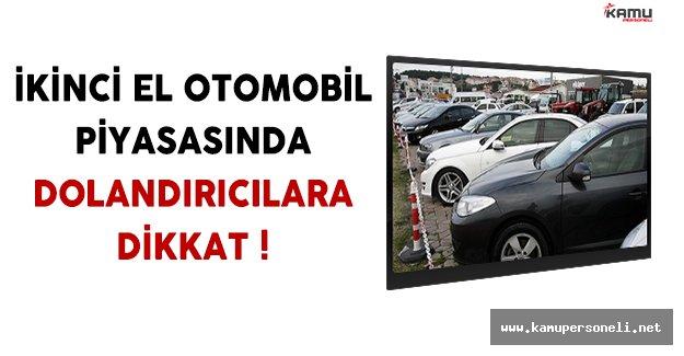 ÖTV Değişikliğinden Dolayı Canlanan 2. El Otomobil Piyasasında Dolandırıcılara Dikkat