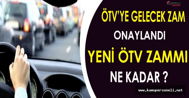 ÖTV'ye Gelecek Zam Onaylandı: Yeni ÖTV Zammı Ne Kadar?