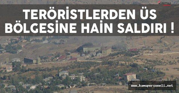PKK'lı Teröristlerden Askeri Üs Bölgesine Saldırı