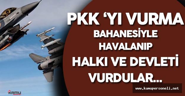 PKK Operasyonu Bahanesiyle Havalandılar
