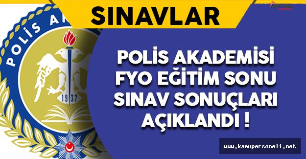 Polis Akademisi FYO Eğitim Sonu Sınav Sonuçları Açıklandı !