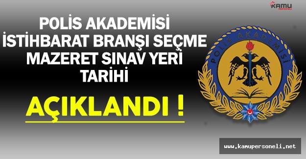 Polis Akademisi İstihbarat Branşı Seçme Mazeret Sınav Yeri ve Tarihi Açıklandı !