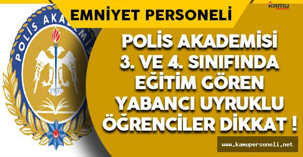 Polis Akademisi'nde Eğitim Gören Yabancı Uyruklu Öğrenciler Dikkat !