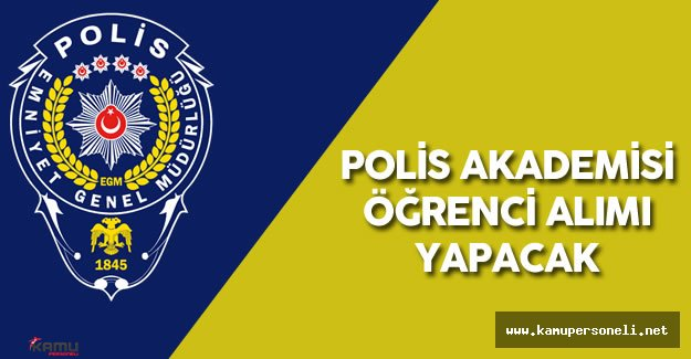 Polis Akademisi Öğrenci Alımı Yapacak