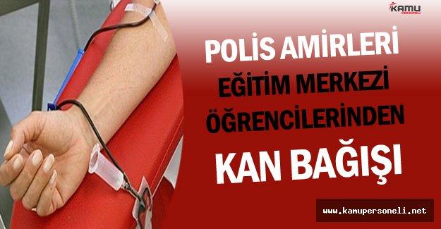 Polis Amirleri Eğitim Merkezi (PAEM) Öğrencilerinden Kan Bağışı