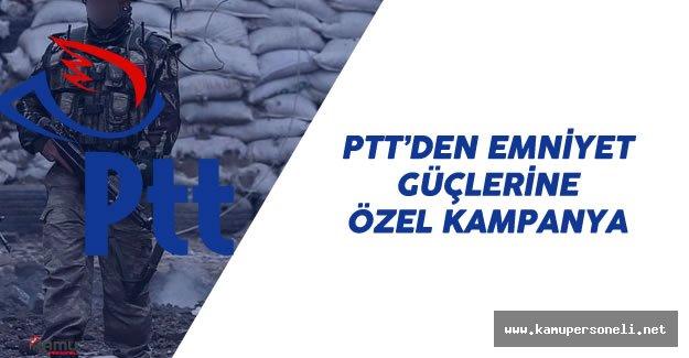 PTT Güvenlik Güçleri için Özel Kampanya Başlattı