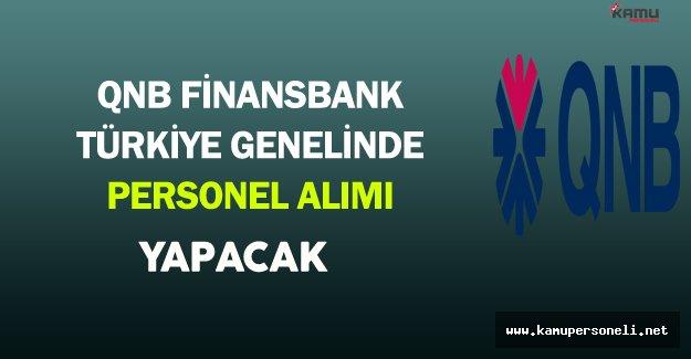 QNB Finansbank Türkiye Genelinde Personel Alımı Yapacak