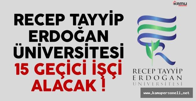 Recep Tayyip Erdoğan Üniversitesi 15 Geçici İşçi Alacak