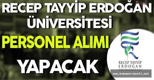 Recep Tayyip Erdoğan Üniversitesi Personel Alımı Yapacak