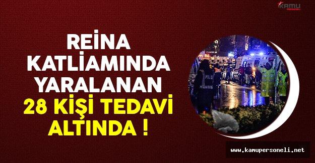 Reina katliamında yaralanan 28 kişi tedavi altında