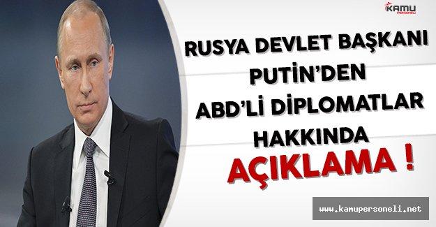 Rusya Devlet Başkanı Putin'den ABD'li Diplomatların Sınır Dışı Edilmesi Sorusuna Yanıt